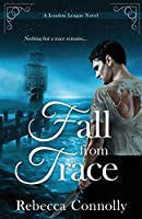 Fall From Trace (London League, Book 5)