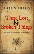 These Lost & Broken Things