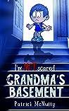 I'm NOT scared of GRANDMA'S BASEMENT (I'm NOT scared #1)