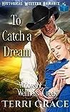 To Catch a Dream (Widows of Wellness Creek Book 2)