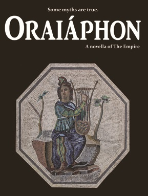 Oraiáphon: A Novella of The Empire