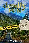 Deadly Fun (Mapleton Mystery #9)