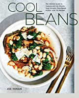 Cool Beans: The Ultimate Guide to Cooking with the World's Most Versatile Plant-Based Protein, with 125 Recipes