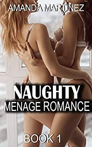 Naughty Menage Romance (Book 1)
