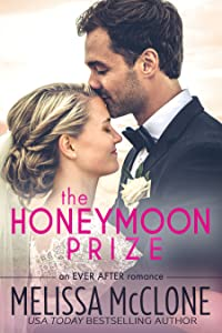 The Honeymoon Prize (Ever After, #1)
