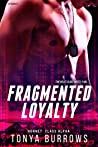 Fragmented Loyalty (HORNET: Class Alpha, #1)