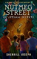 Nutmeg Street: Egyptian Secrets (A Botanic Hill Detectives Mystery Book 1)