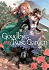 Goodbye, My Rose Garden, Vol. 1
