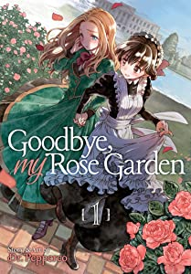 Goodbye, My Rose Garden, Vol. 1