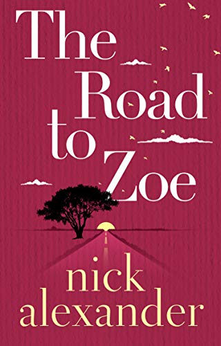 The Road to Zoe - Nick Alexander
