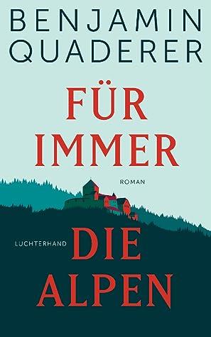 Für immer die Alpen by Benjamin Quaderer