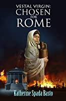 Vestal Virgin: Chosen for Rome