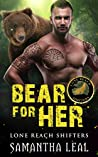 Bear for Her (Lone Reach Shifters, #1)