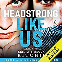 Headstrong Like Us (Like Us, #6)