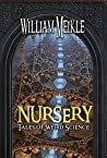 Nursery: Three Tales of Weird Science (The Wiliam Meikle Chapbook Collection 33)