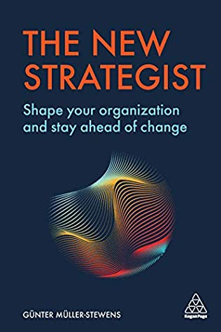 The New Strategist: Shape your Organization and Stay Ahead of Change