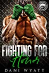 Fighting for Honor (Worth the Fight #5)
