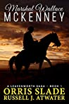 Marshal Wallace McKenney (Leavenworth Saga, #1)