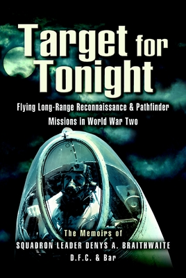 Target for Tonight: Flying Long-Range Reconnaissance and Pathfinder Missions in World War II