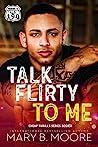 Talk Flirty to Me (Cheap Thrills #4)
