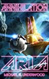 Annihilation Aria (The Space Operas, #1)