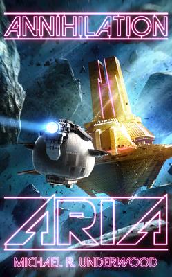 Annihilation Aria (The Space Operas, #1)