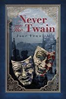 Never the Twain: A Dark Blend of Gothic Romance and Murder
