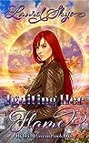 Igniting Her Flame: A Reverse Harem Paranormal Romance (Hybrid Harem Book One)