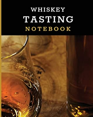 Whiskey Tasting Notebook: Tasting
