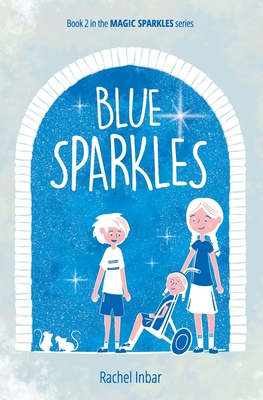 Blue Sparkles: Book 2 in the Magic Sparkles series