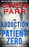 The Abduction of Patient Zero (Joey Mancuso, Father O'Brian Crime Mystery Book 6)