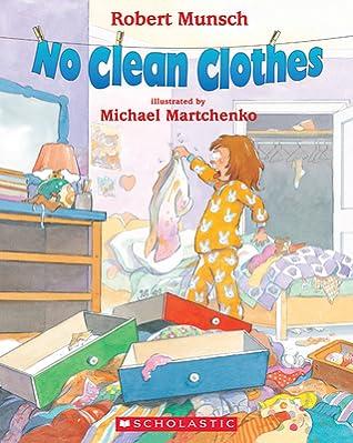 No Clean ClothesbyRobert Munsch