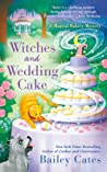 Witches and Wedding Cake (Magical Bakery Mystery #9)