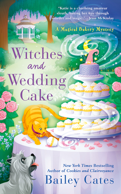 Witches and Wedding Cake (A Magical Bakery Mystery #9)