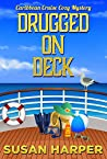 Drugged on Deck (Caribbean Cruise Cozy Mystery Book 1)