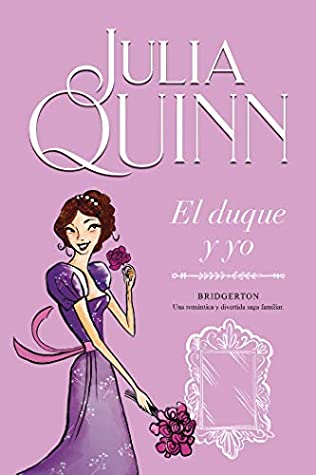 El duque y yo (Bridgertons, #1)