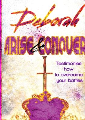 Deborah Arise & Conquer