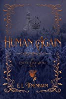 Human Again: A Beauty and the Beast Retelling (End of Ever After, #4)