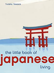 The Little Book of Living Japanese
