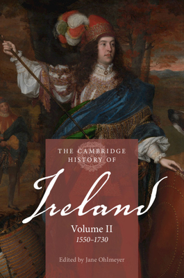 The Cambridge History of Ireland Volume 2, 1550-1730
