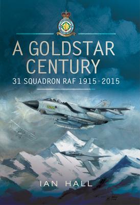 A Goldstar Century 31 Squadron RAF 1915-2015