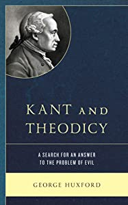 Kant and Theodicy: A Search for an Answer to the Problem of Evil