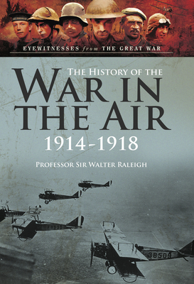 The History of The War in the Air 1914- 1918 The Illustrated edition