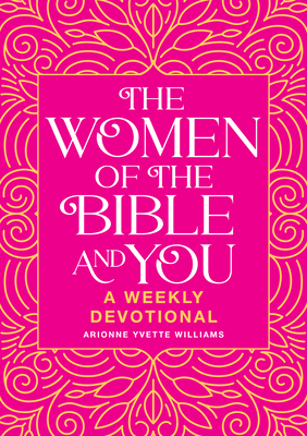 The Women of the Bible and You by Arionne Yvette Williams