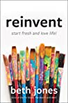 Reinvent: Start Fresh and Love Life!