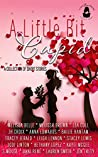 A Little Bit Cupid: A Collection of Short Stories