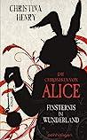 XXL-Leseprobe: Die Chroniken von Alice - Finsternis im Wunderland: Roman (Die Dunklen Chroniken 1)