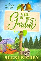 A Bell in the Garden: A Spicetown Mystery