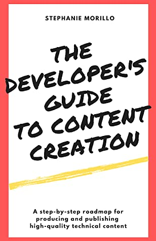 The Developer's Guide to Content Creation
