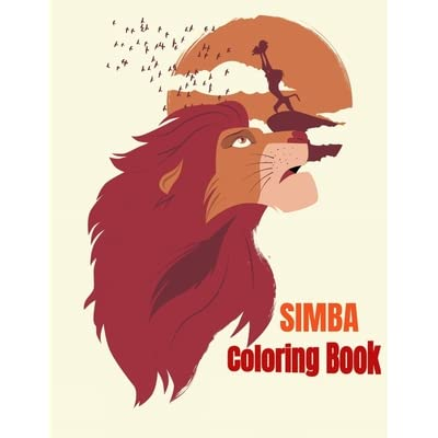 Simba Coloring Book: Coloring Book For Kids And Adults /the Best Coloring  Book Ever/ Perfect For Children 3-12 / 45+ Coloring Pages By Amirou Books